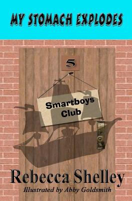My Stomach Explodes: The Smartboys Club Book 5 Cover Image