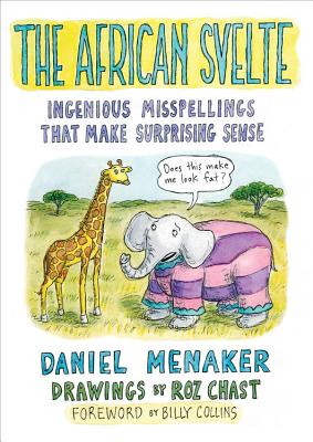 The African Svelte: Ingenious Misspellings That Make Surprising Sense Cover Image