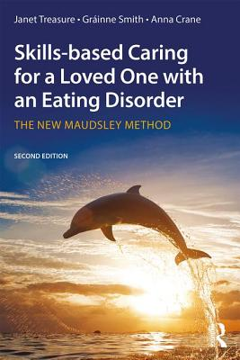 Skills-based Caring for a Loved One with an Eating Disorder: The New Maudsley Method Cover Image