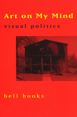 Art on My Mind: Visual Politics Cover Image