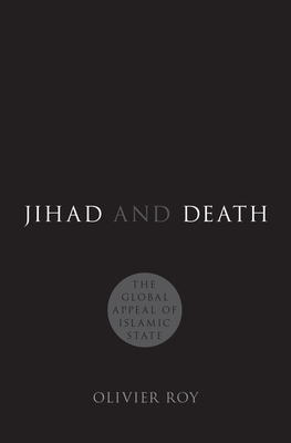Jihad and Death: The Global Appeal of Islamic State Cover Image