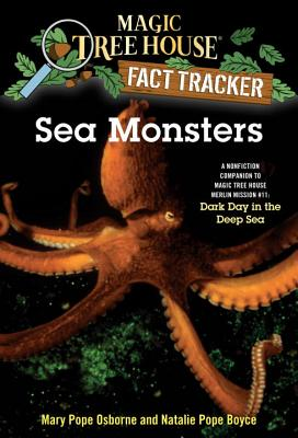 Sea Monsters: A Nonfiction Companion to Magic Tree House Merlin Mission #11: Dark Day in the Deep Sea (Magic Tree House (R) Fact Tracker #17) Cover Image