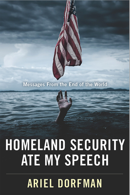 Homeland Security Ate My Speech: Messages from the End of the World Cover Image