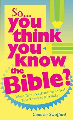 So...You Think You Know The Bible? Cover Image