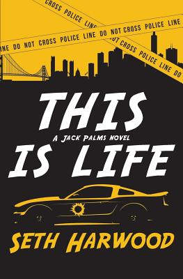 This Is Life: Or Jack Unravels a Crooked Cop Ring and Stops a Big-Gun Shooter Cover Image