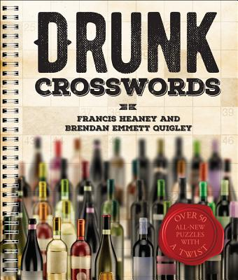 Drunk Crosswords: Over 50 All-New Puzzles with a Twist Cover Image