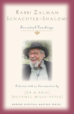 Rabbi Zalman Schachter-Shalomi: Essential Teachings Cover Image