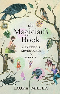 The Magician's Book: A Skeptic's Adventures in Narnia Cover Image