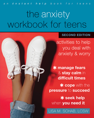 The Anxiety Workbook for Teens: Activities to Help You Deal with Anxiety and Worry Cover Image