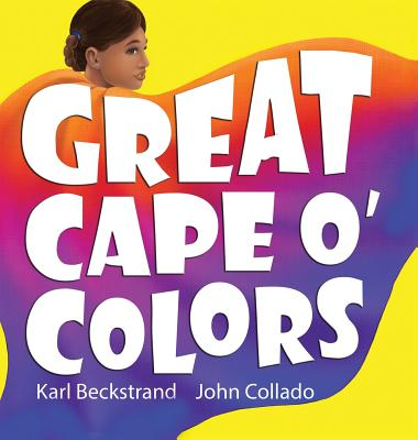 Great Cape o' Colors: Career Costumes for Kids (Careers for Kids #4) Cover Image