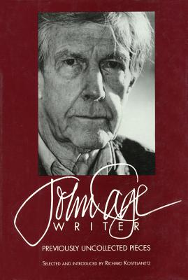 John Cage: Writer: Previously Uncollected Pieces (Limelight) Cover Image