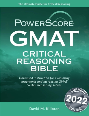 The Powerscore GMAT Critical Reasoning Bible: A Comprehensive Guide for Attacking the GMAT Critical Reasoning Questions Cover Image