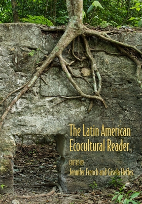 The Latin American Ecocultural Reader Cover Image