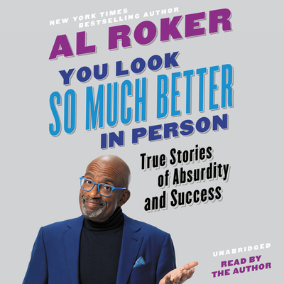 You Look So Much Better in Person Lib/E: True Stories of Absurdity and Success Cover Image