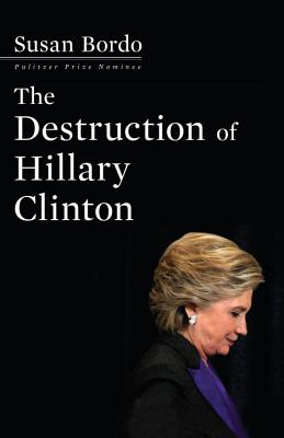 Cover for The Destruction of Hillary Clinton