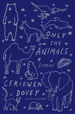 Only the Animals: Stories Cover Image