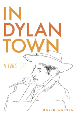 In Dylan Town: A Fan's Life Cover Image