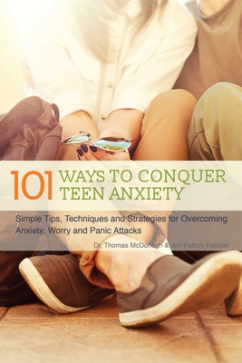Cover for 101 Ways to Conquer Teen Anxiety