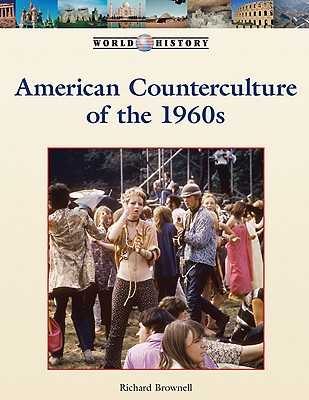 Cover for American Counterculture of the 1960s (World History (Lucent))