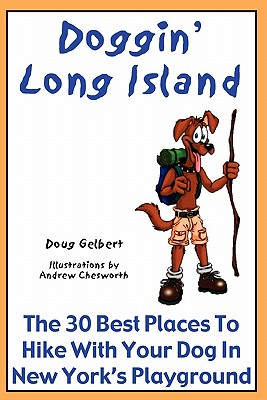 Doggin' Long Island: The 30 Best Places To Hike With Your Dog In New York's Playground Cover Image