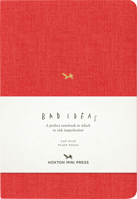A Notebook for Bad Ideas: Red/Unlined: A Perfect Notebook in Which to Risk Imperfection Cover Image