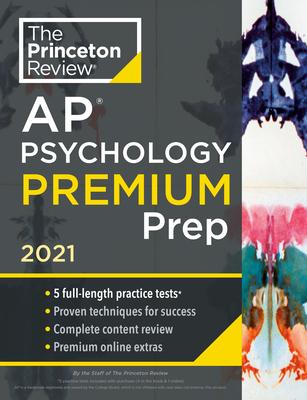 Princeton Review AP Psychology Premium Prep, 2021: 5 Practice Tests + Complete Content Review + Strategies & Techniques (College Test Preparation) Cover Image
