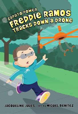 Freddie Ramos Tracks Down a Drone (Zapato Power #9) Cover Image
