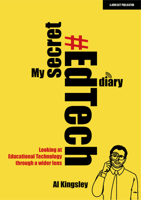 My Secret #Edtech Diary: Looking at Educational Technology Through a Wider Lens Cover Image