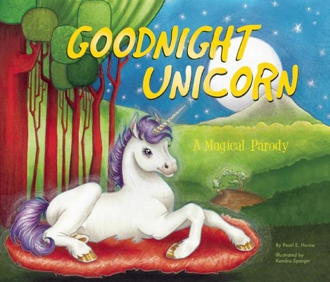 Goodnight Unicorn: A Magical Parody Cover Image