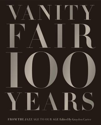 Vanity Fair 100 Years: From the Jazz Age to Our Age Cover Image