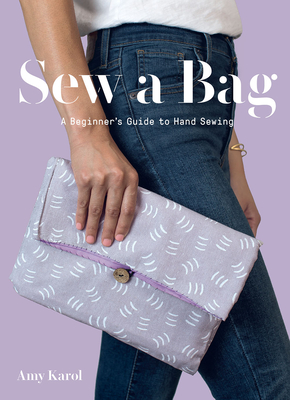 Sew a Bag: A Beginner's Guide to Hand Sewing Cover Image