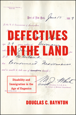 Defectives in the Land: Disability and Immigration in the Age of Eugenics Cover Image