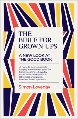 The Bible for Grown-Ups: A New Look at the Good Book Cover Image
