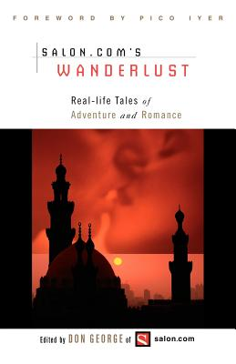 Wanderlust: Real-Life Tales of Adventure and Romance Cover Image