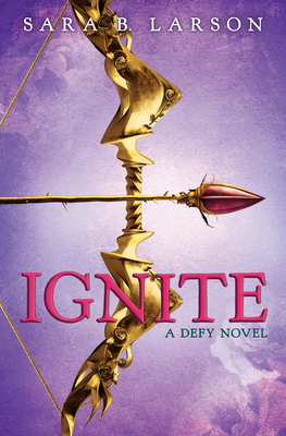 Ignite (The Defy Trilogy, Book 2) Cover Image