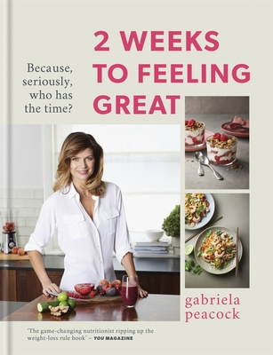 2 Weeks to Feeling Great: Because, seriously, who has the time? Cover Image