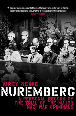 Nuremberg: A Personal Record of the Trial of the Major Nazi War Criminals cover
