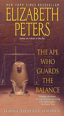 The Ape Who Guards the Balance: An Amelia Peabody Novel of Suspense (Amelia Peabody Series #10) Cover Image
