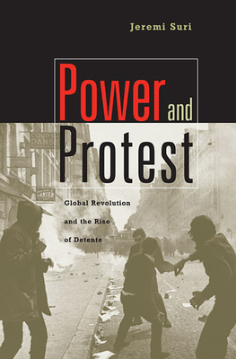 Power and Protest: Global Revolution and the Rise of Detente (Revised) Cover Image
