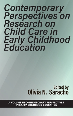 Contemporary Perspectives on Research on Child Care in Early Childhood Education (Contemporary Perspectives in Early Childhood Education) Cover Image