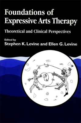 Foundations of Expressive Art Therapy: Theoretical and Clinical Perspectives Cover Image