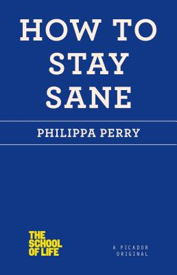 How to Stay Sane (The School of Life) Cover Image