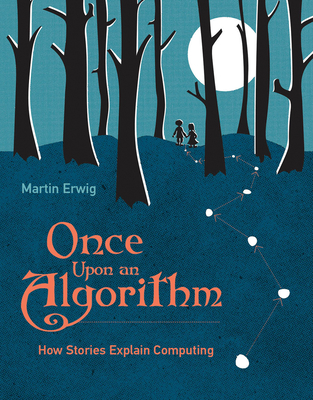 Once Upon an Algorithm: How Stories Explain Computing Cover Image