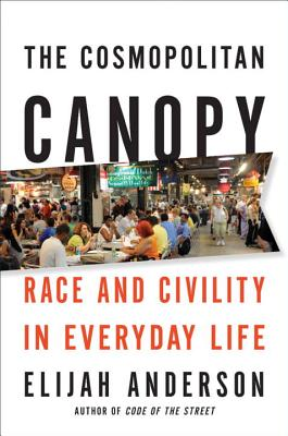 The Cosmopolitan Canopy: Race and Civility in Everyday Life cover