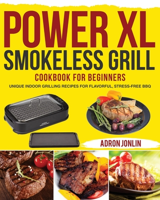 Power XL Smokeless Grill Cookbook for Beginners Cover Image