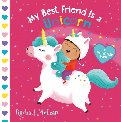 My Best Friend Is a Unicorn: A Lift-the-Flap Book Cover Image
