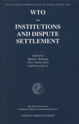 Wto - Institutions and Dispute Settlement (Max Planck Commentaries on World Trade Law #2) Cover Image