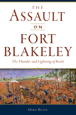 The Assault on Fort Blakeley: The Thunder and Lightning of Battle (Civil War) Cover Image