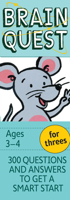 Brain Quest for Threes Q&A Cards: 300 Questions and Answers to Get a Smart Start. Teacher-Approved! (Brain Quest Decks) Cover Image