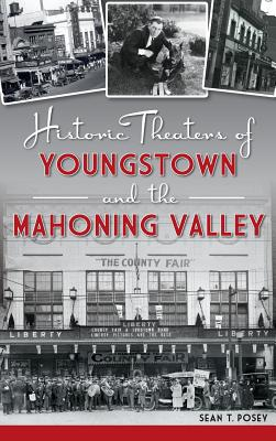 Historic Theaters of Youngstown and the Mahoning Valley Cover Image